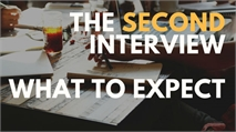The Second Interview - What to expect